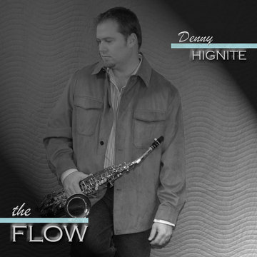 Flow, by Denny Hignite on OurStage