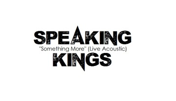 Something More (Live Acoustic), by Speaking Kings on OurStage