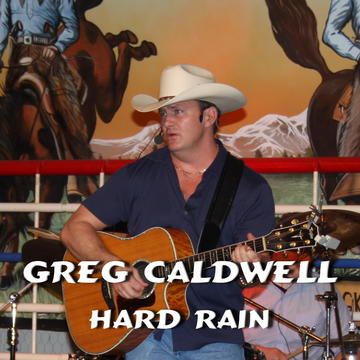 HARD RAIN, by GREG CALDWELL on OurStage