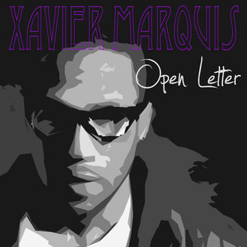 Open Letter, by Xavier Marquis on OurStage