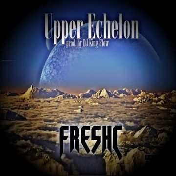 Upper Echelon (prod. by DJ King Flow), by FreshC on OurStage