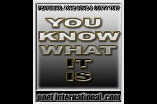 You Know What It Is, by Tone Bone and Cutty Tuff on OurStage