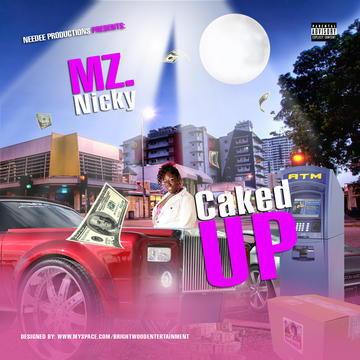 caked up, by Mz. Nicky513 on OurStage