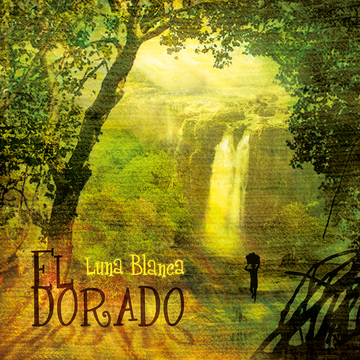 El Dorado, by Luna Blanca on OurStage