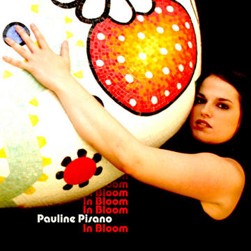 In Bloom, by Pauline Pisano on OurStage