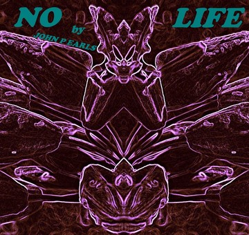 No Life, by John P Earls on OurStage