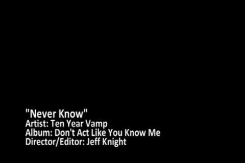 Never Know - Music Video, by Ten Year Vamp on OurStage