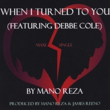 When I Turned To You (feat. Debbe Cole), by ManoReza on OurStage