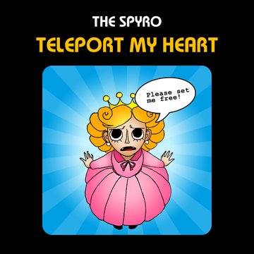 Teleport My Heart, by The Spyro on OurStage