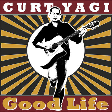 Good Life, by Curt Yagi on OurStage
