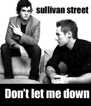 Don't Let Me Down, by sullivan street on OurStage
