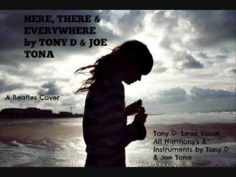 (The Video) HERE, THERE & EVERYWHERE by TONY D & JOE TONA, by TONY D & JOE TONA on OurStage