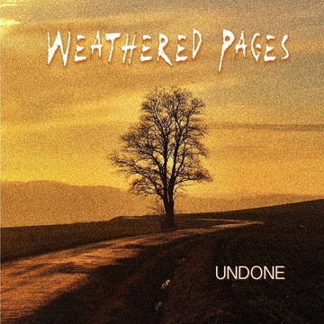 Undone, by Weathered Pages on OurStage