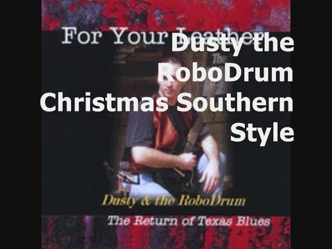 Christmas Southern Style - Dusty the RoboDrum, by Dusty the RoboDrum on OurStage