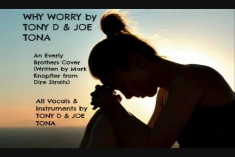 (The Video) WHY WORRY by TONY D & JOE TONA, by TONY D & JOE TONA on OurStage