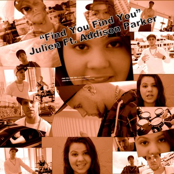 Find You Find You, by Julien Ft. Addison Parker on OurStage