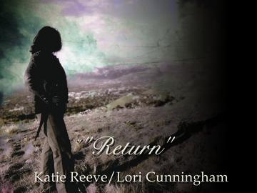 Return, by Katie Reeve/Lori Cunningham on OurStage