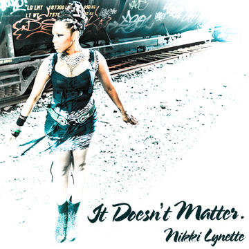 It Doesn't Matter, by Nikki Lynette on OurStage