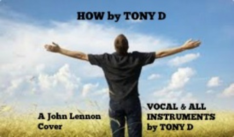 (The Video) HOW by TONY D, by TONY D  on OurStage
