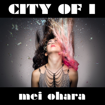 City of I, by Mei Ohara on OurStage