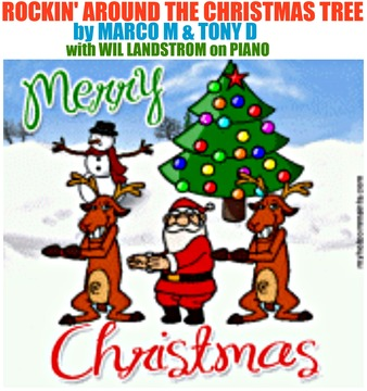 (THE VIDEO) Rockin' Around The Christmas Tree- MARCO M & TONY D (with,WILL LANDS, by MARCO M & TONY D (with,WILL LANDSTROM on Piano) on OurStage