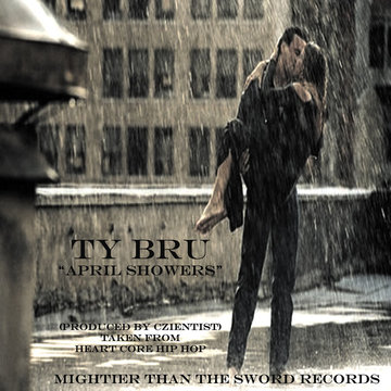 April Showers (Produced By Czientist for MTTS), by Ty Bru on OurStage