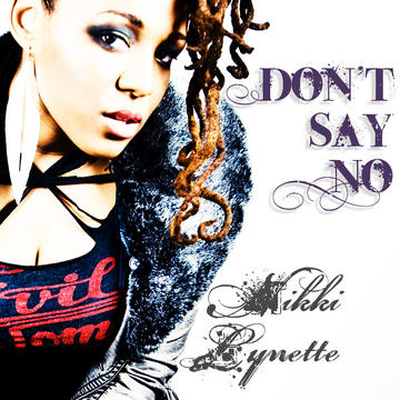 Don't Say No, by Nikki Lynette on OurStage
