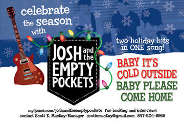 Baby It's Cold Outside/Baby Please Come Home, by Josh and the Empty Pockets on OurStage