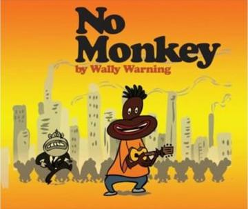 NO MONKEY, by Wally Warning on OurStage