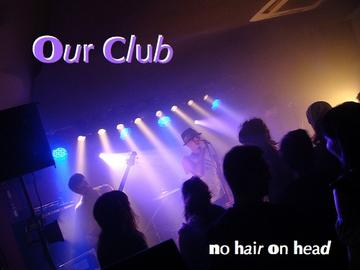 Our Club, by No Hair On Head on OurStage