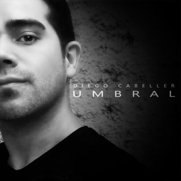 UMBRAL, by DIEGO CABELLER on OurStage