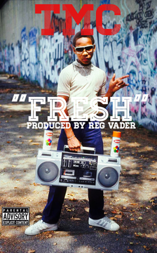 'FRESH' PROD.BY REG VADER, by TMC THE GANGCHIEF OF RAP on OurStage