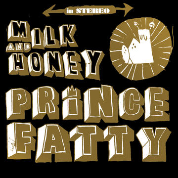 Milk and Honey, by Prince Fatty on OurStage