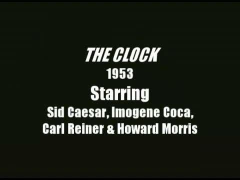 THE CLOCK, by Howard Morris, Sid Caesar, Carl Reiner, Imogene Coca on OurStage
