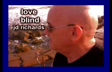 Love Blind, by JD Richards on OurStage