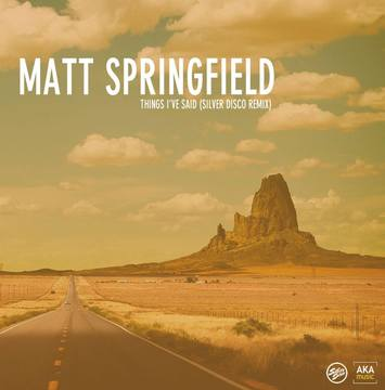 Things I've Said (Silver Disco Remix), by matt springfield on OurStage