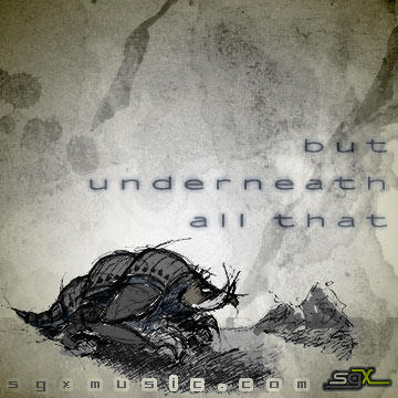 But Underneath All That, by sgx on OurStage