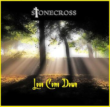 Love Come Down, by Stone Cross on OurStage
