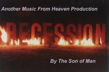 RECESSION, by Son of Man-Produced by Music From Heaven on OurStage