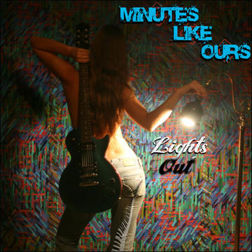Lights Out, by Minutes Like Ours on OurStage
