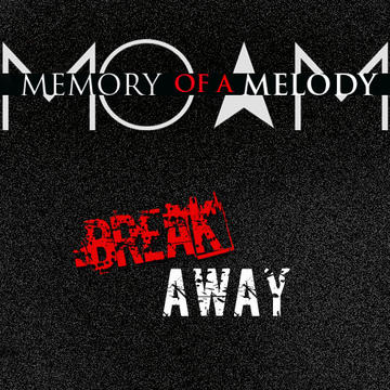 Break Away, by Memory of a Melody on OurStage