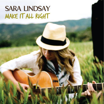 Make It All Right, by Sara Lindsay on OurStage