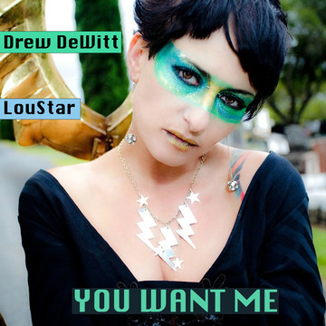 You Want Me (Feat. LouStar), by Drew DeWitt on OurStage