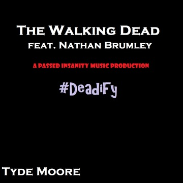 The Walking Dead (feat. Nathan Brumley), by Tyde Moore on OurStage