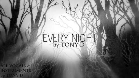 EVERY NIGHT by TONY D, by TONY D on OurStage