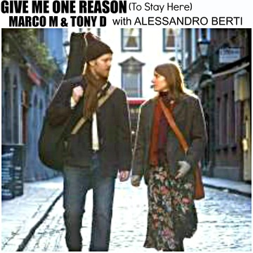(THE VIDEO) GIVE ME ONE REASON (To Stay Here) by MARCO M & TONY D (with Alessand, by MARCO M & TONY D (with Alessandro Berti) on OurStage