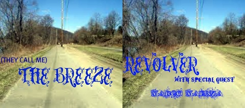 (THE VIDEO) (They Call Me) THE BREEZE by REVOLVER (with Special Guest MARCO MAEN, by REVOLVER (with Special Guest MARCO MAENZA)REVOLVER on OurStage
