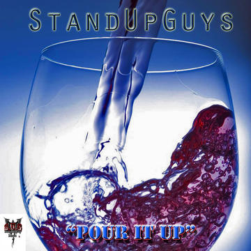 Pour it up, by StandUpGuys  on OurStage
