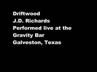 Driftwood, by JD Richards on OurStage