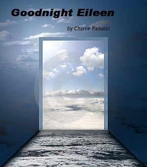 Goodnight Eileen, by Charlie Ranucci on OurStage
